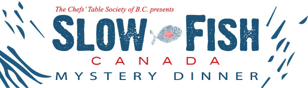 Slow Fish Canada Mystery Chefs Dinner