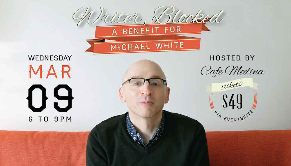 Writer, Blocked: a benefit for Michael White