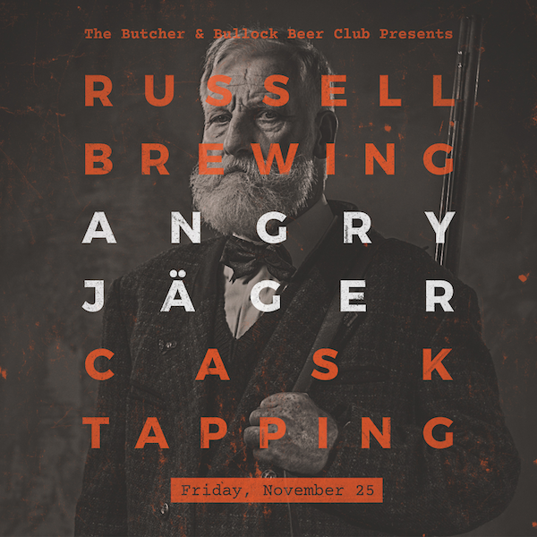 The Butcher & Bullock Beer Club presents the Angry Jäger Ale Cask Night