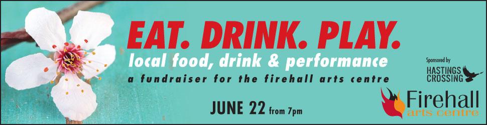 Firehall Fetes Neighbourhood Food, Beverage & Artwith Annual Celebration:  – Eat. Drink. Play. –