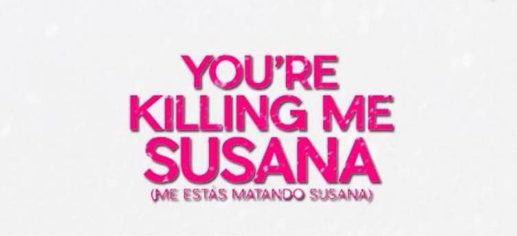 "Vancouver Latin American Film Festival ""You're Killing Me Susana"""