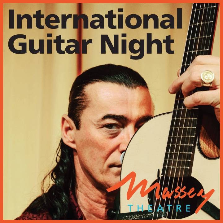 Massey Theatre  presents  INTERNATIONAL GUITAR NIGHT