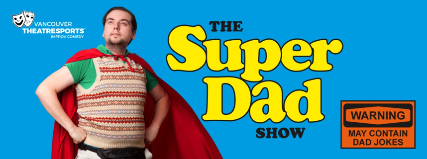 VTSL Invites You to Celebrate Dear Ol' Dad at The SuperDad Show