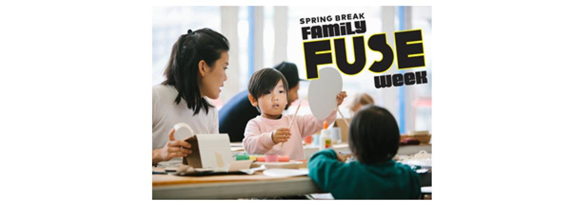 Family FUSE Extended to Five Days in Special Spring Break Edition at Vancouver Art Gallery