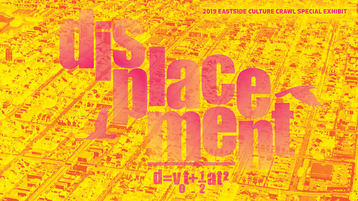 Eastside Culture Crawl's Displacement Forum + Exhibition Reveals Urgent Need for Artist Space in Vancouver