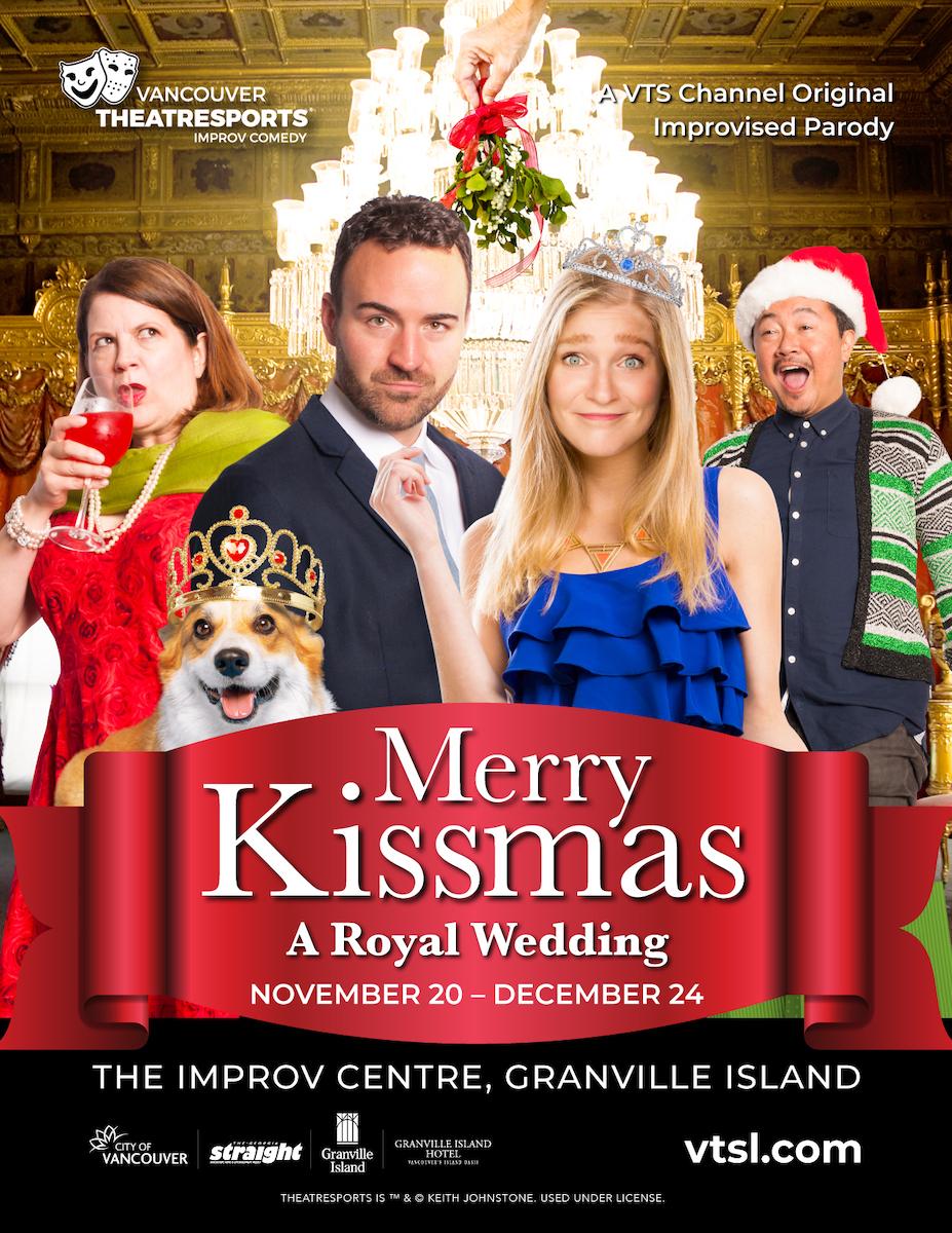 Merry Kissmas – A Royal Romance (Nov. 20-Dec. 24 at The Improv Centre)