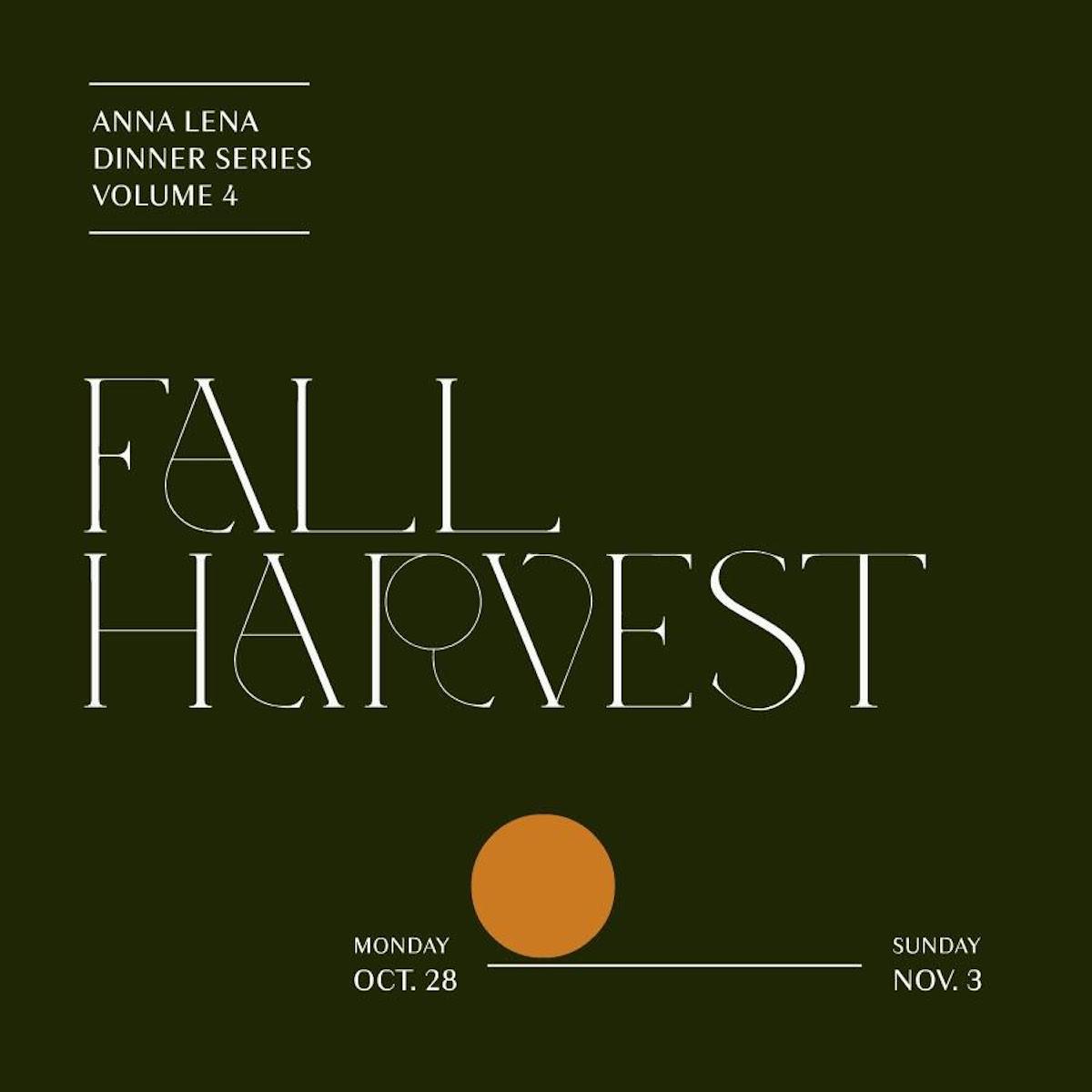 AnnaLena Dinner Series Volume 004: Fall Harvest ~ October 28 to November 3rd