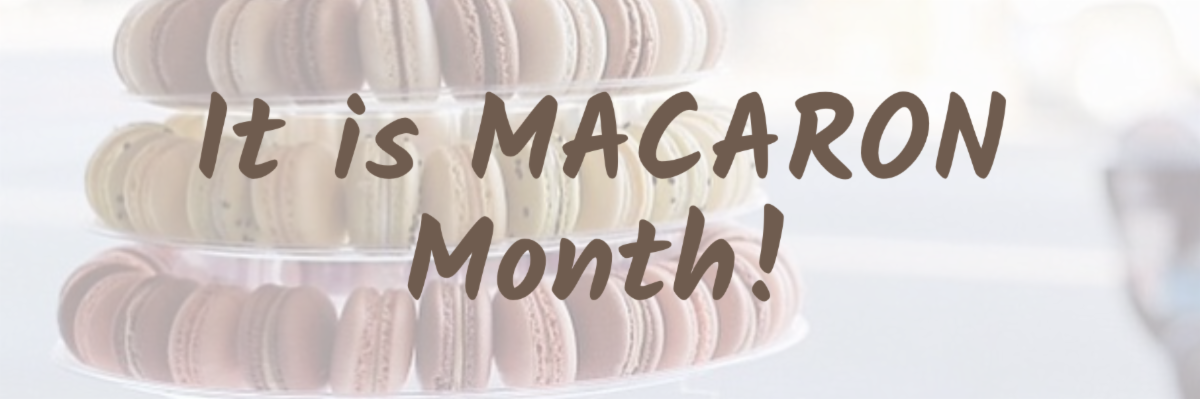 It is Macaron Month with Faubourg!
